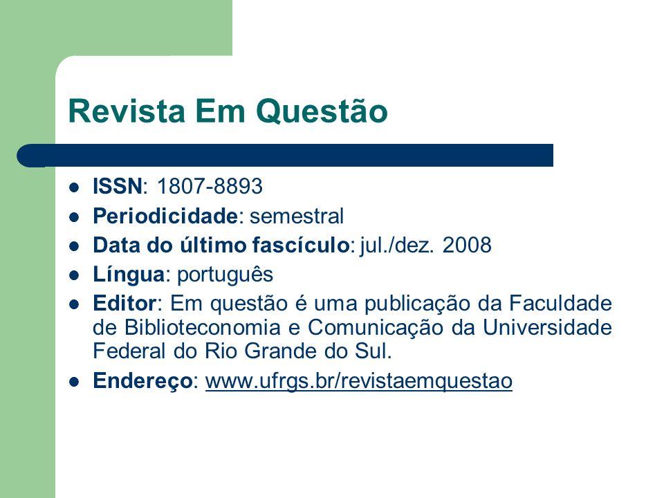 Revista Em Questão ISSN: 1807-8893 Periodicidade: semestral Data do último fascículo: jul./dez.