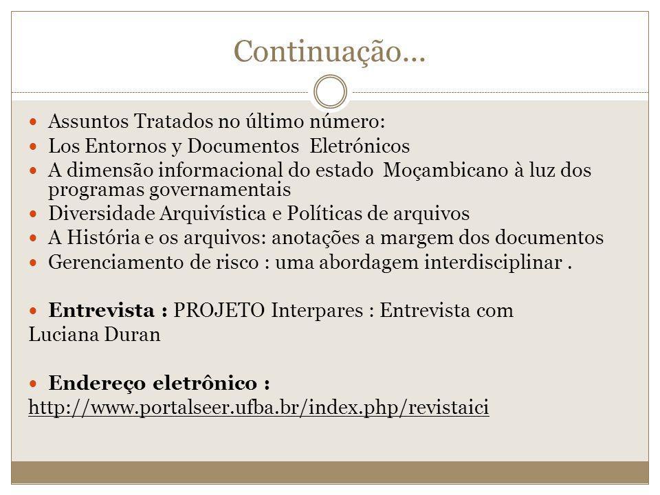 Continuação... Assuntos Tratados no último número: Los Entornos y Documentos Eletrónicos A dimensão informacional do estado Moçambicano à luz dos prog
