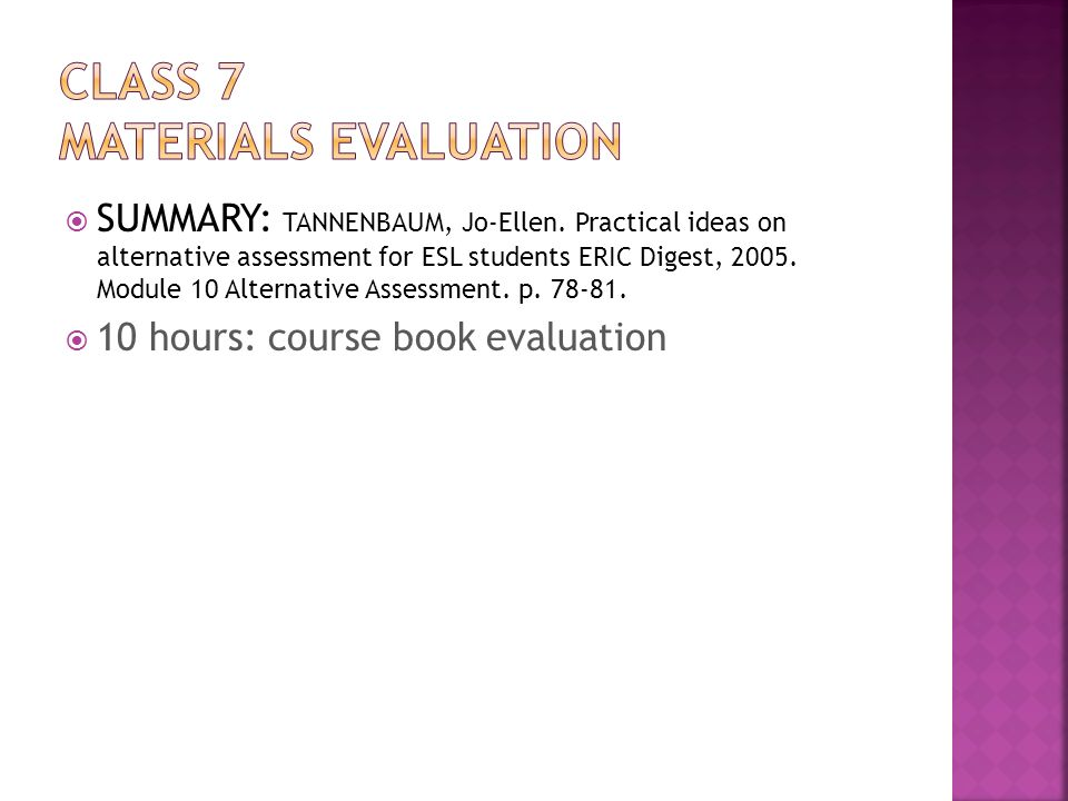 SUMMARY: TANNENBAUM, Jo-Ellen. Practical ideas on alternative assessment for ESL students ERIC Digest, 2005. Module 10 Alternative Assessment. p. 78-8