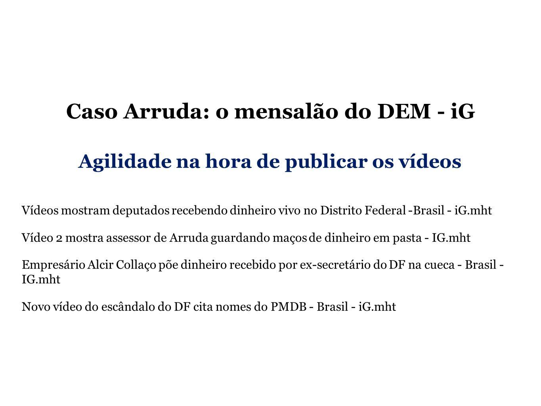 Caso Arruda: o mensalão do DEM - iG Repercussões: todas as TVs, jornais, sites e blogs repercutiram o escândalo