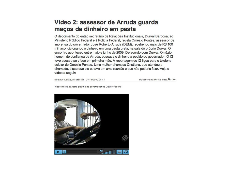 Caso Arruda: o mensalão do DEM - iG 15 descobertas até agora sobre o esquema Arruda -Brasil - iG.mht Arruda, o político que jogou fora sua segunda chance - Escândalo no DF - IG.mht Esquema começou a ser montado no fim do terceiro mandato de Roriz, diz ex-secretário - Brasil - IG.mht iG antecipou todos os principais momentos do caso Arruda - Escândalo no DF - IG Vídeos e inquéritos desmentem versão de Arruda - Brasil - iG Destrinchando o caso Esforço de continuidade - Matérias explicativas - Perfis