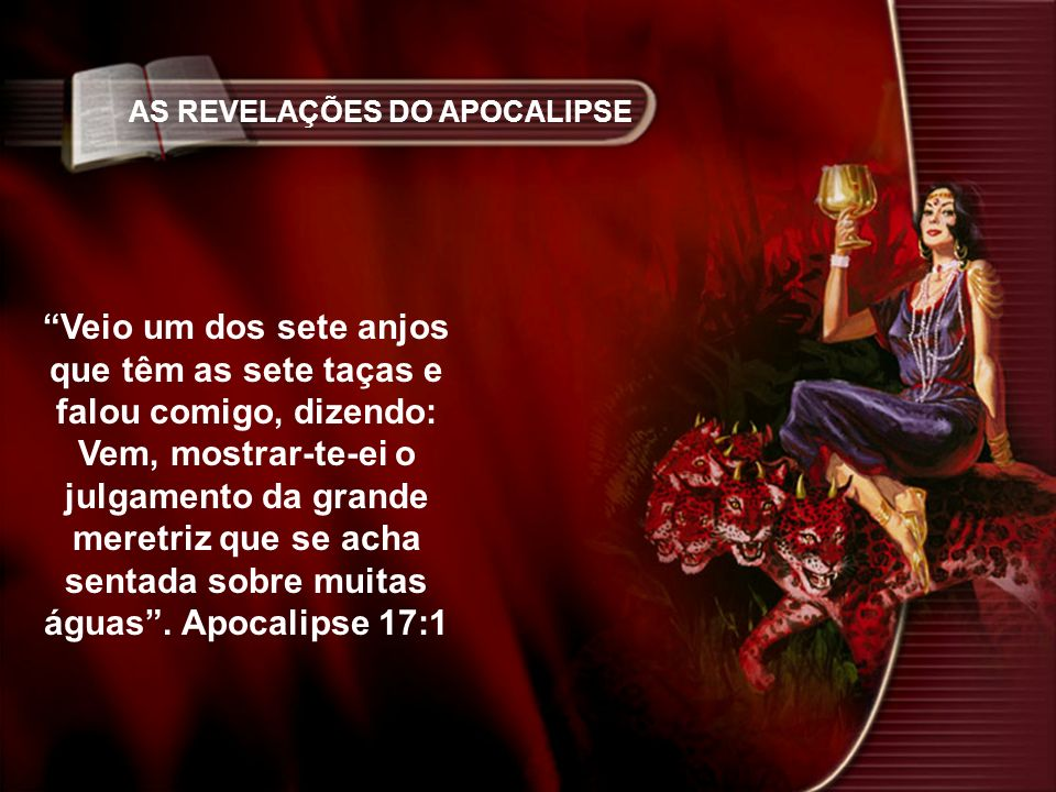 AS REVELAÇÕES DO APOCALIPSE...tendo na mão um cálice de ouro....
