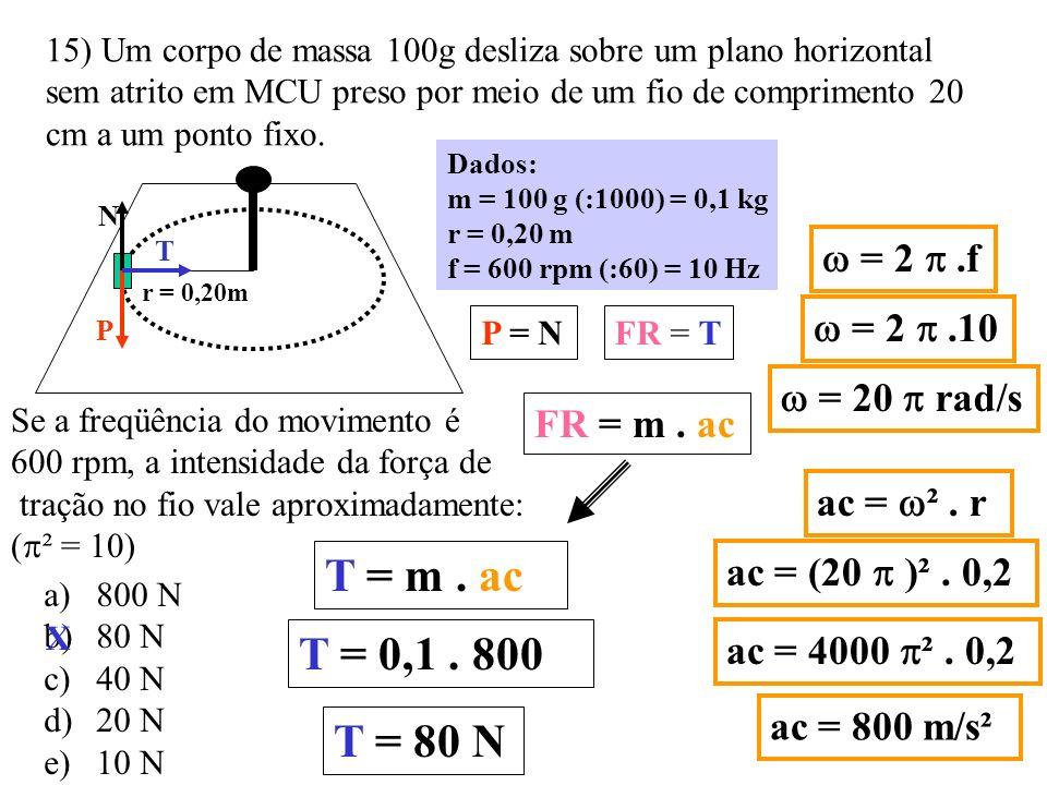 14) Com relação a um corpo em repouso apoiado sobre uma mesa plana horizontal, são feitas quatro afirmações: I.Peso e Normal não constituem par ação e