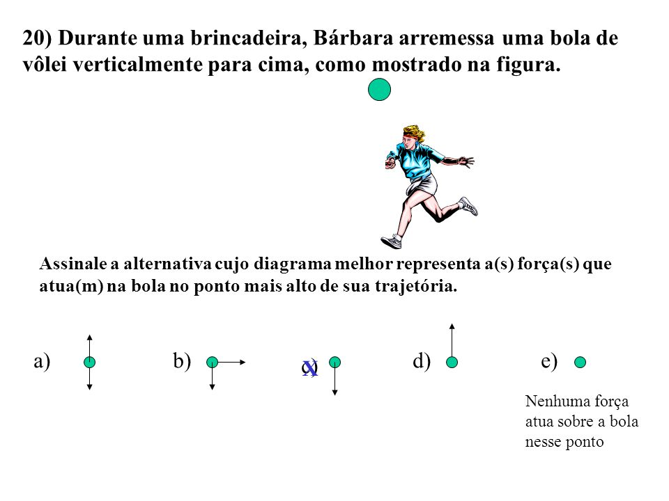 19)Uma resultante de 20 N age sobre um corpo de massa 4,0 kg durante 2,0 s. Se o corpo parte do repouso, seu deslocamento no intervalo de tempo em que