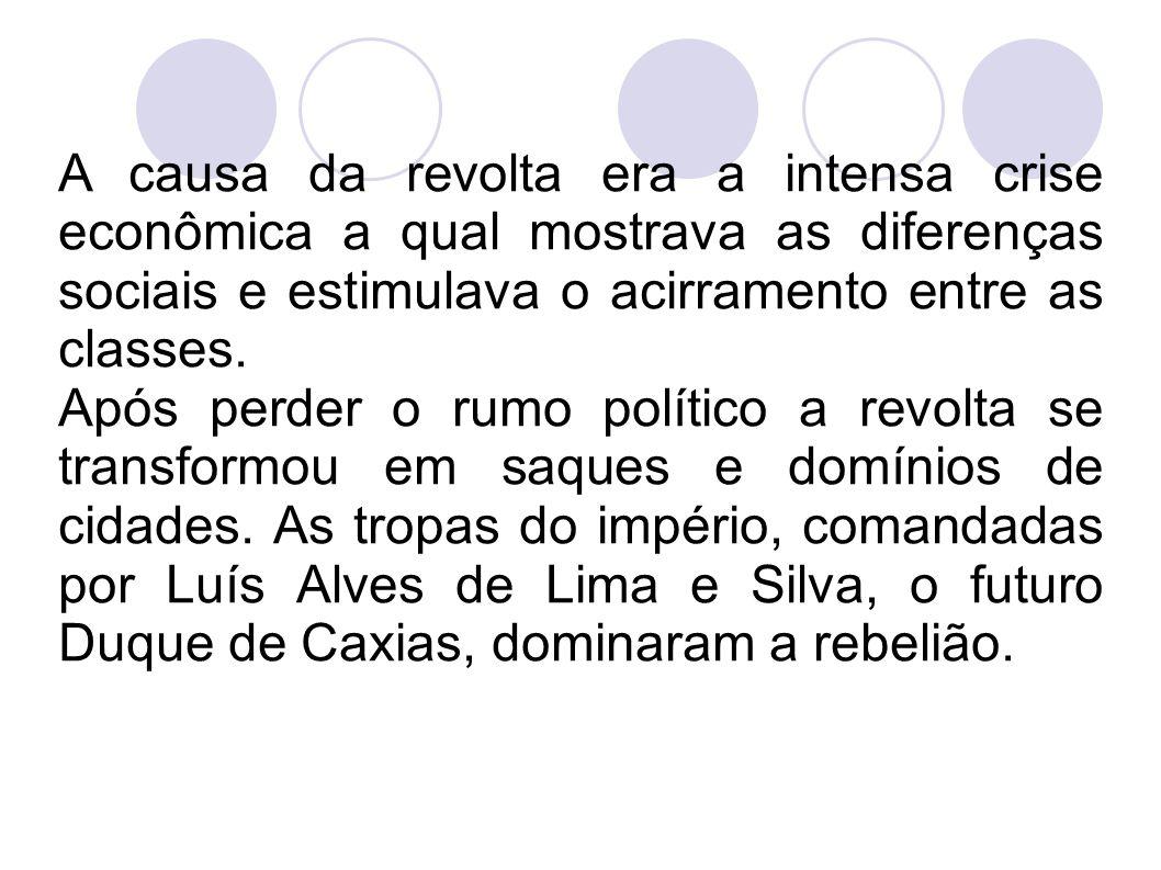 A causa da revolta era a intensa crise econômica a qual mostrava as diferenças sociais e estimulava o acirramento entre as classes.