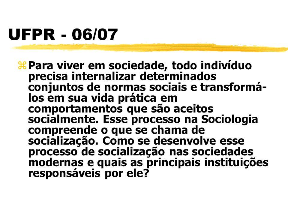 UFPR - 06/07 zPara viver em sociedade, todo indivíduo precisa internalizar determinados conjuntos de normas sociais e transformá- los em sua vida prát