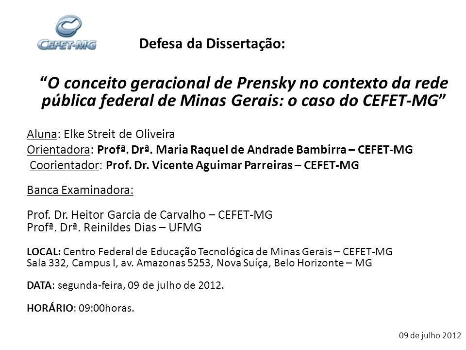 A pesquisa Problema: o conceito geracional de Prensky (2001) tem procedência no contexto brasileiro.