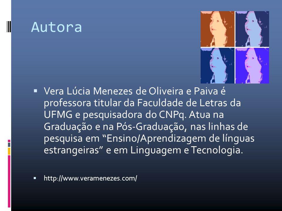 Autora Vera Lúcia Menezes de Oliveira e Paiva é professora titular da Faculdade de Letras da UFMG e pesquisadora do CNPq.