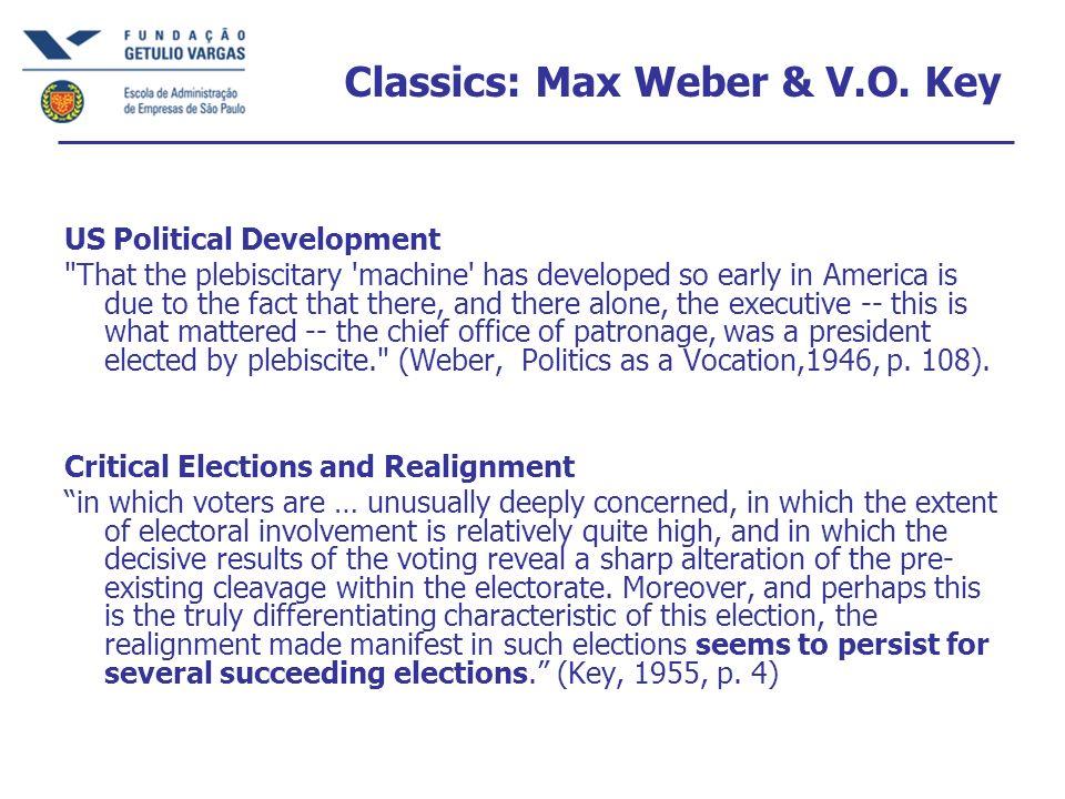 Classics: Max Weber & V.O. Key US Political Development