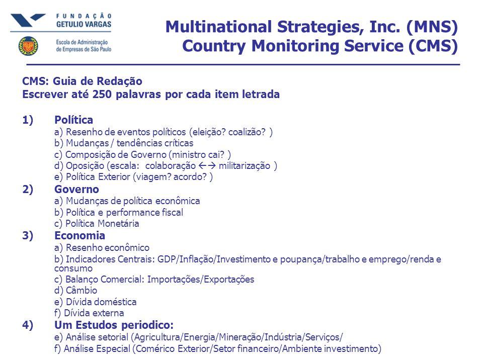 Multinational Strategies, Inc. (MNS) Country Monitoring Service (CMS) CMS: Guia de Redação Escrever até 250 palavras por cada item letrada 1)Política