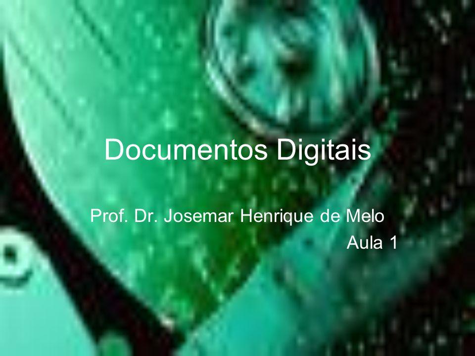 Documentos Digitais Apresentação da Disciplina Componente Curricular: Documentos Digitais Carga Horária Total:80 horas Período Eletivo: 2011.1 1.