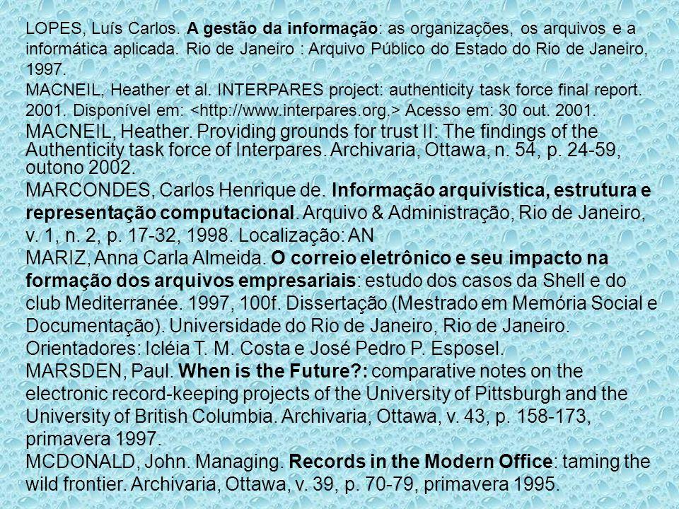 LOPES, Luís Carlos. A gestão da informação: as organizações, os arquivos e a informática aplicada. Rio de Janeiro : Arquivo Público do Estado do Rio d