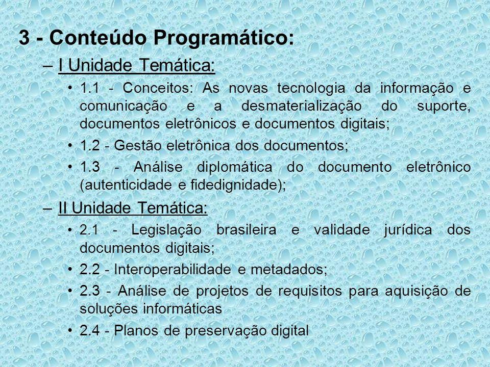 3 - Conteúdo Programático: –I Unidade Temática: 1.1 - Conceitos: As novas tecnologia da informação e comunicação e a desmaterialização do suporte, doc
