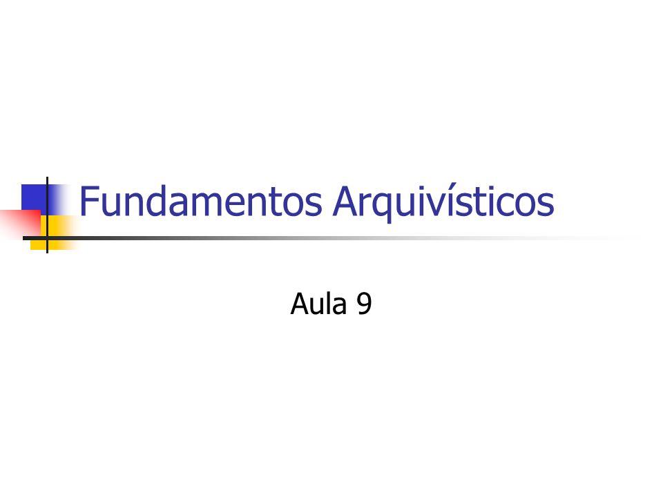 Fundamentos Arquivísticos Aula 9