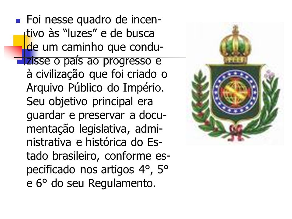 1893 Arquivo Público do Império passa a deno- minar-se Arquivo Público Nacional, e é reorgani- zado em duas seções Gerais: Legislativa e Administrativa e Judiciária e Histórica.