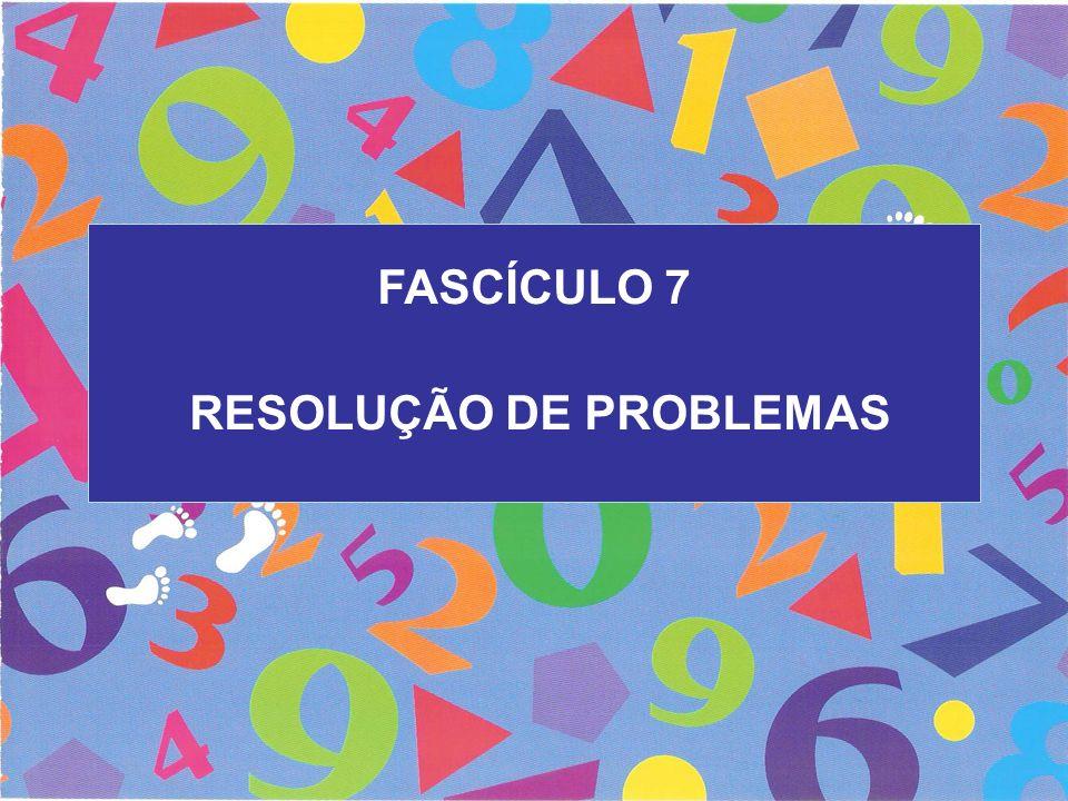 FASCÍCULO 7 RESOLUÇÃO DE PROBLEMAS