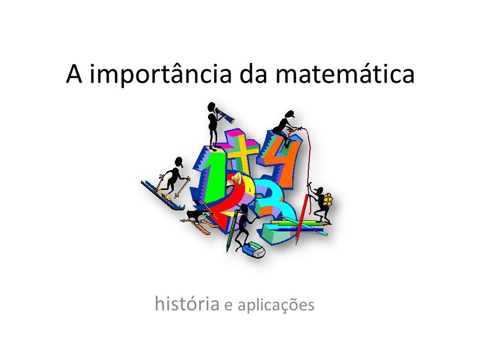 A importância da matemática história e aplicações
