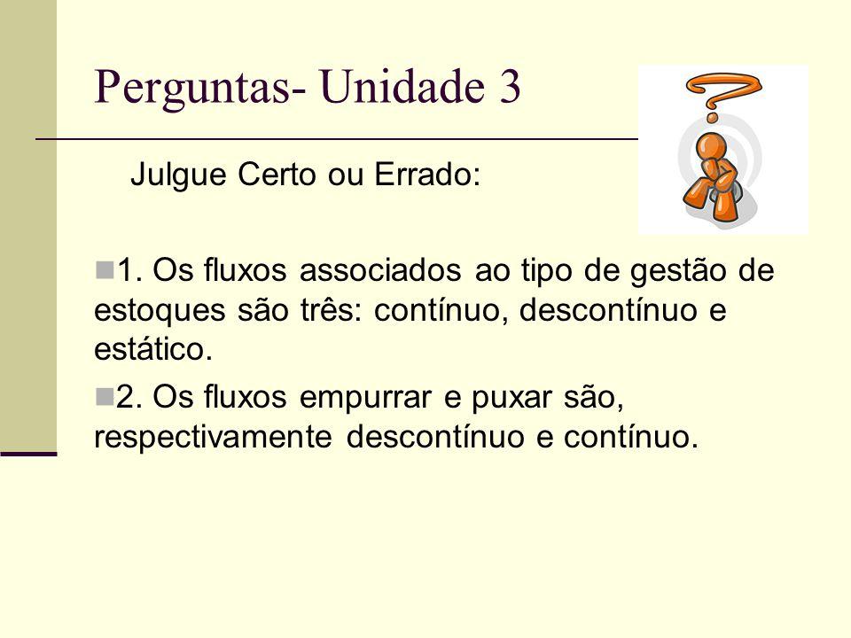 Perguntas- Unidade 3 Julgue Certo ou Errado: 1.