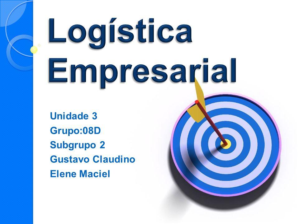 Unidade 3 Grupo:08D Subgrupo 2 Gustavo Claudino Elene Maciel