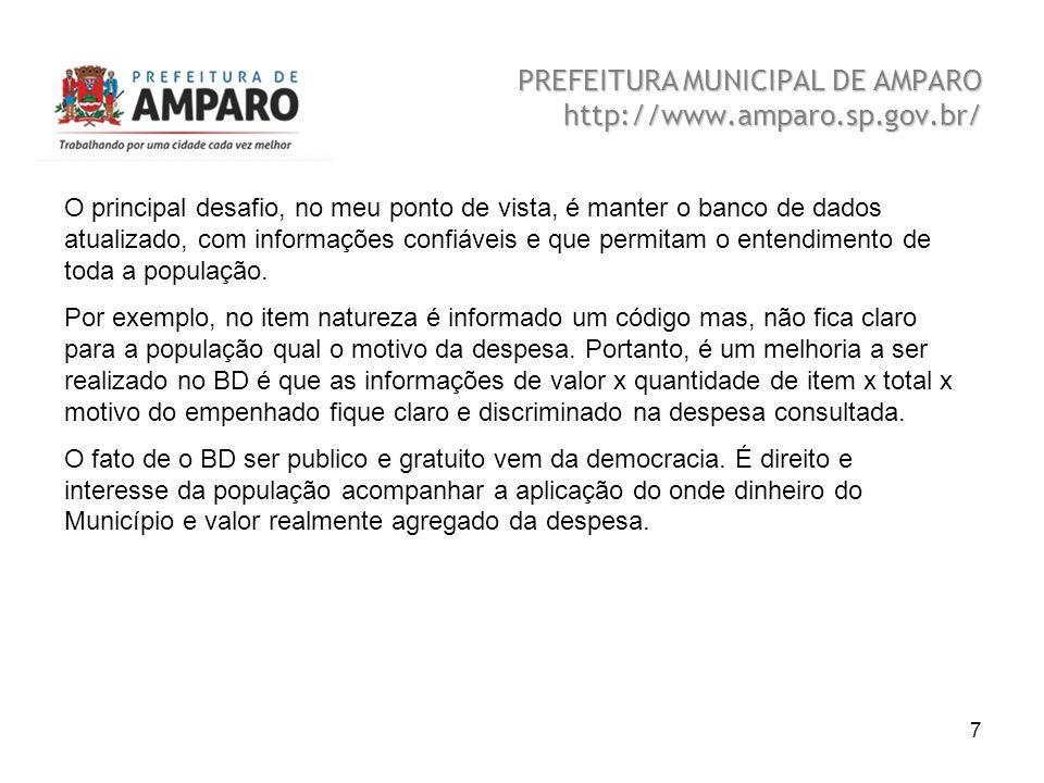Beatriz A. Benedetti 7 PREFEITURA MUNICIPAL DE AMPARO http://www.amparo.sp.gov.br/ O principal desafio, no meu ponto de vista, é manter o banco de dad