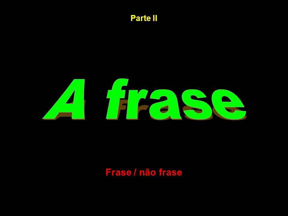 Frase / não frase Parte II