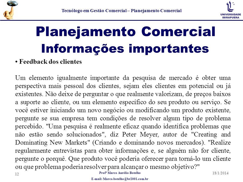 Profª Marco Aurélio Botelho E-mail: Marco.botelho@br2001.com.br Tecnólogo em Gestão Comercial – Planejamento Comercial Planejamento Comercial Feedback