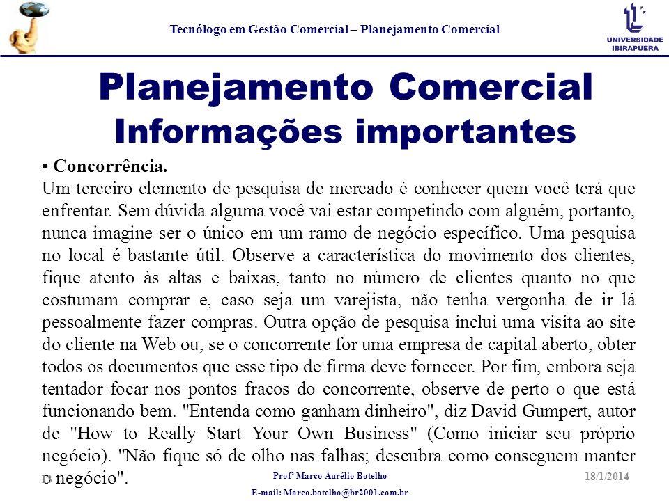 Profª Marco Aurélio Botelho E-mail: Marco.botelho@br2001.com.br Tecnólogo em Gestão Comercial – Planejamento Comercial Planejamento Comercial Concorrê