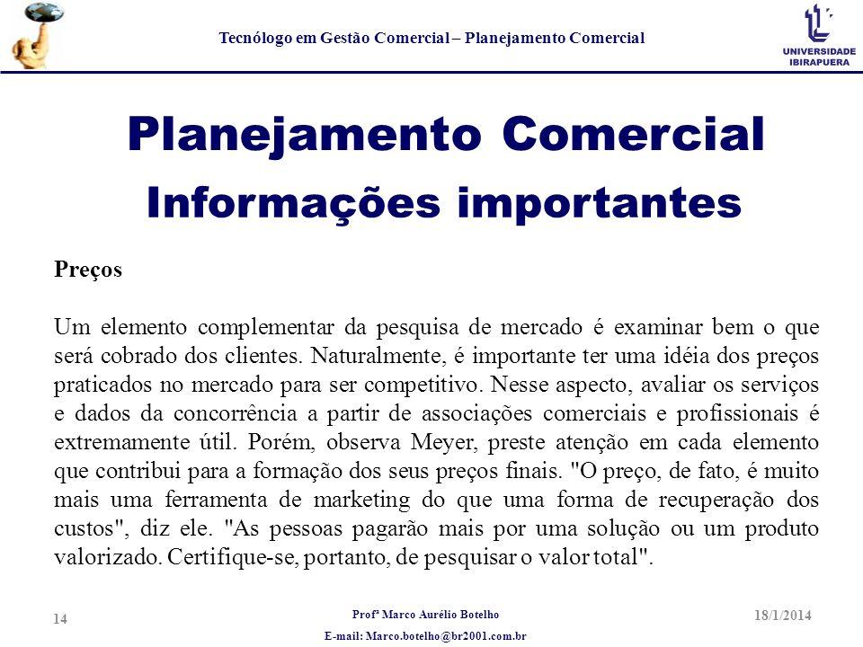 Profª Marco Aurélio Botelho E-mail: Marco.botelho@br2001.com.br Tecnólogo em Gestão Comercial – Planejamento Comercial Planejamento Comercial Preços U
