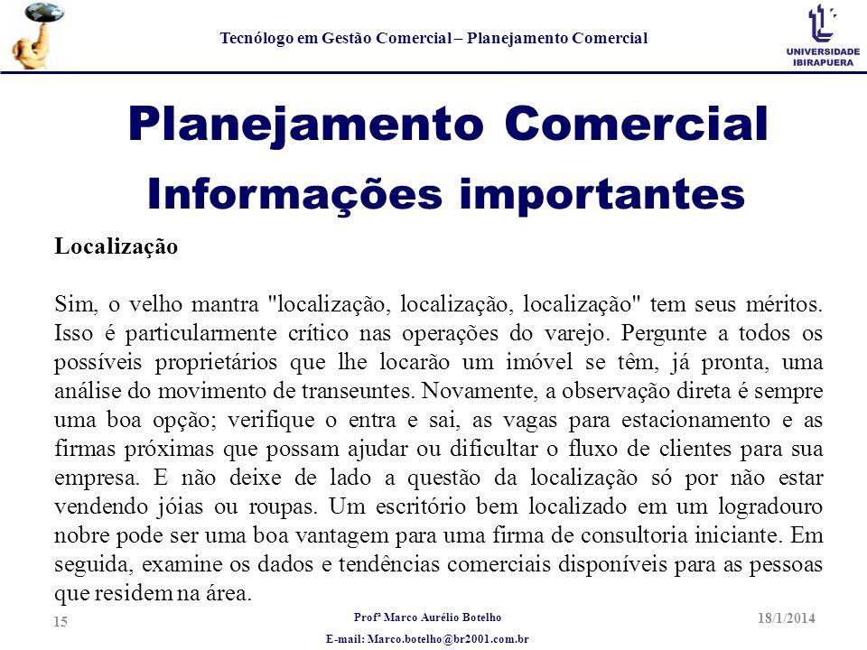Profª Marco Aurélio Botelho E-mail: Marco.botelho@br2001.com.br Tecnólogo em Gestão Comercial – Planejamento Comercial Planejamento Comercial Localiza