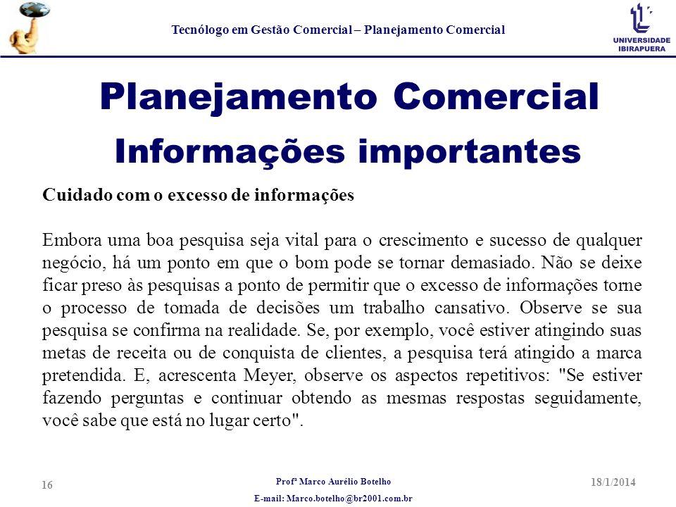 Profª Marco Aurélio Botelho E-mail: Marco.botelho@br2001.com.br Tecnólogo em Gestão Comercial – Planejamento Comercial Planejamento Comercial Cuidado