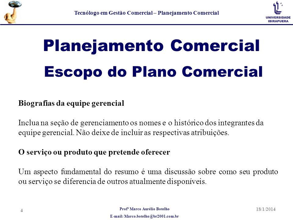 Profª Marco Aurélio Botelho E-mail: Marco.botelho@br2001.com.br Tecnólogo em Gestão Comercial – Planejamento Comercial Planejamento Comercial Biografi