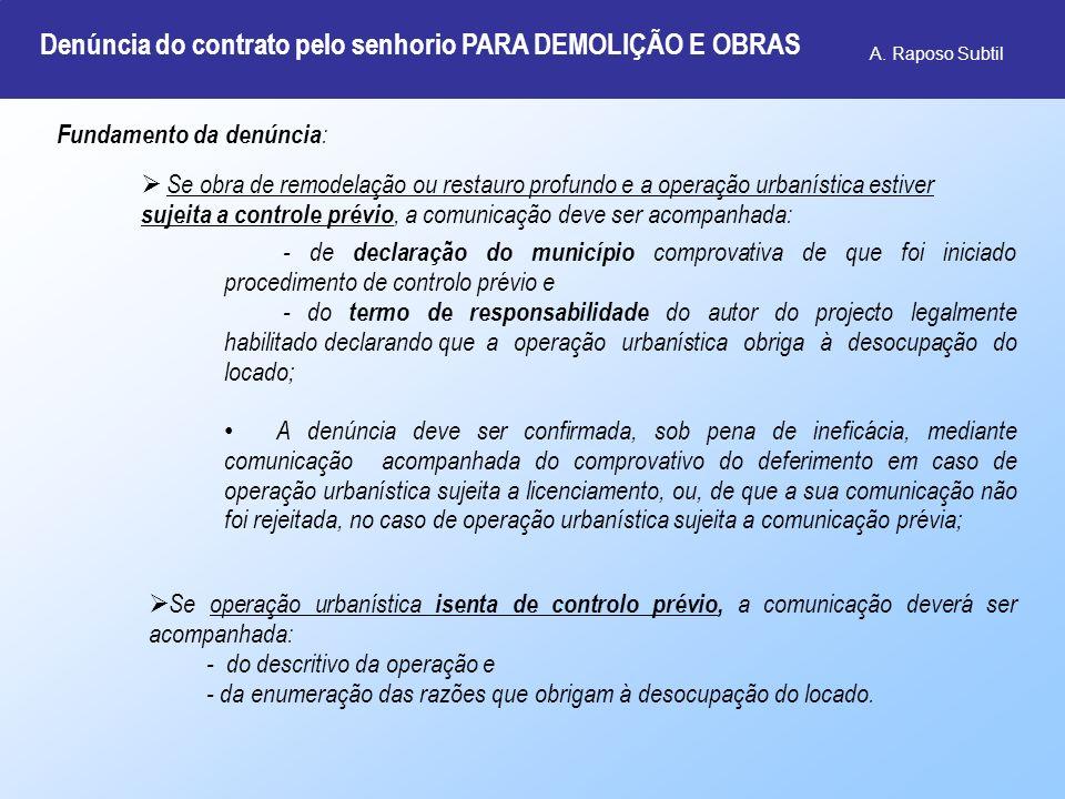 A. Raposo Subtil - de declaração do município comprovativa de que foi iniciado procedimento de controlo prévio e - do termo de responsabilidade do aut