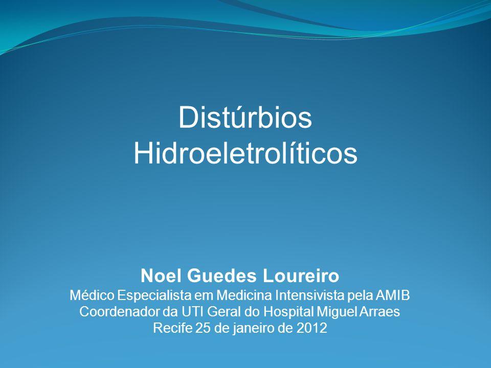 Noel Guedes Loureiro Médico Especialista em Medicina Intensivista pela AMIB Coordenador da UTI Geral do Hospital Miguel Arraes Recife 25 de janeiro de