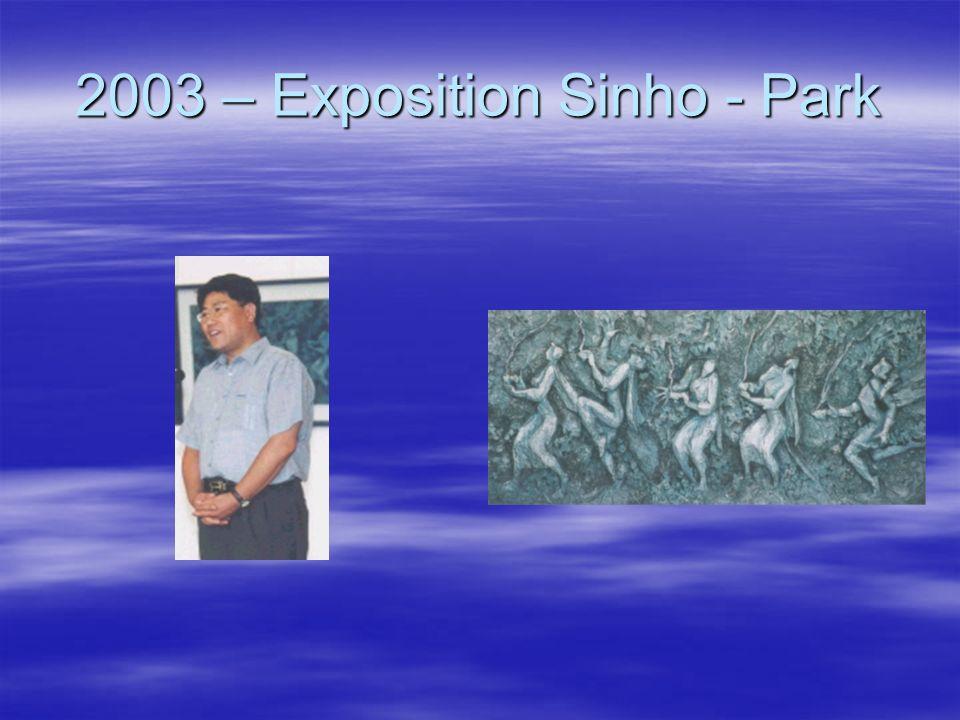 2003 – Exposition Sinho - Park