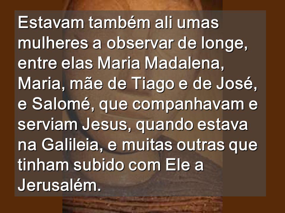 Calvário Agora sabemos que és O Filho de Deus A morte não teve nenhum domínio sobre o Teu AMOR (Rom 6,9)