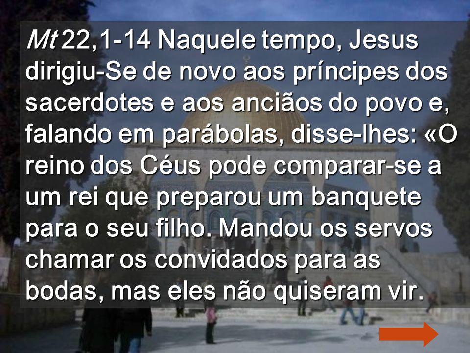 Último convite de Jesus para o banquete do Reino Muro e esplanada do lugar do Templo