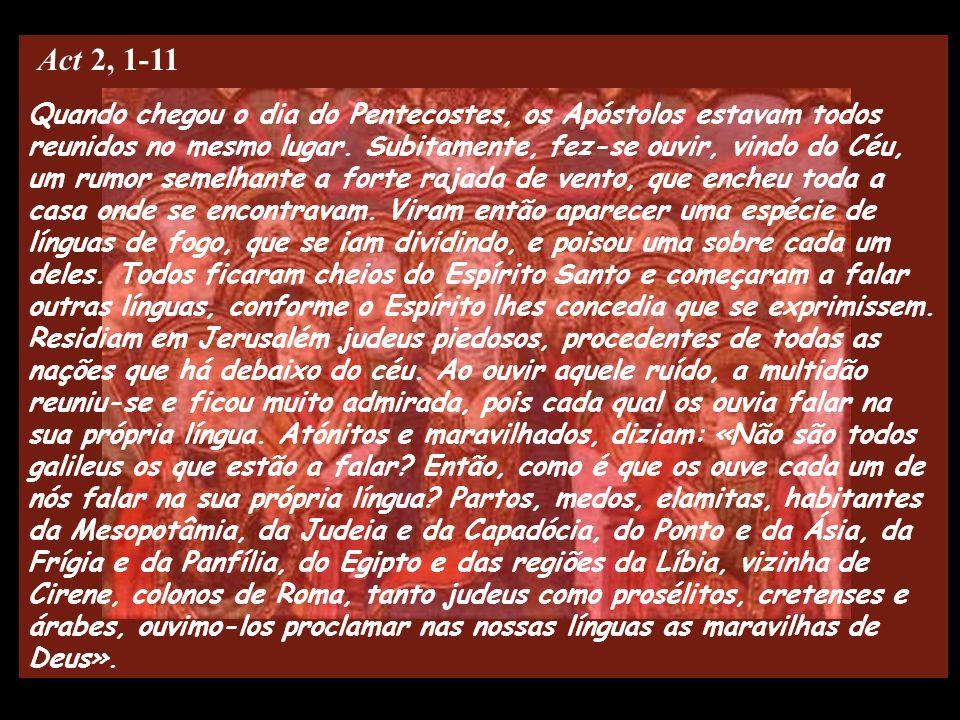 31 de Maio de 2009 Domingo do PENTECOSTES Ano B Música: Vinde, Espírito