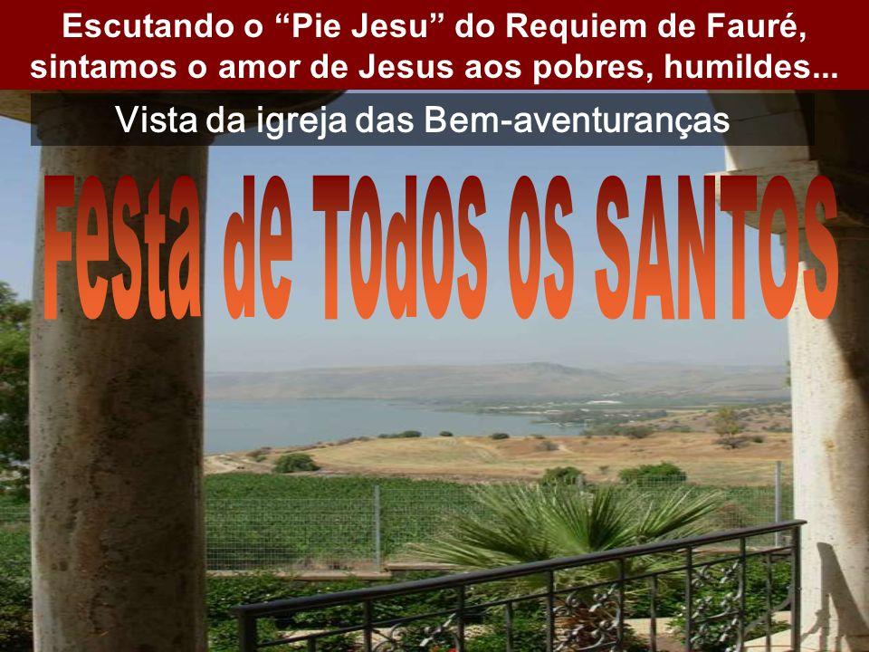 Escutando o Pie Jesu do Requiem de Fauré, sintamos o amor de Jesus aos pobres, humildes...
