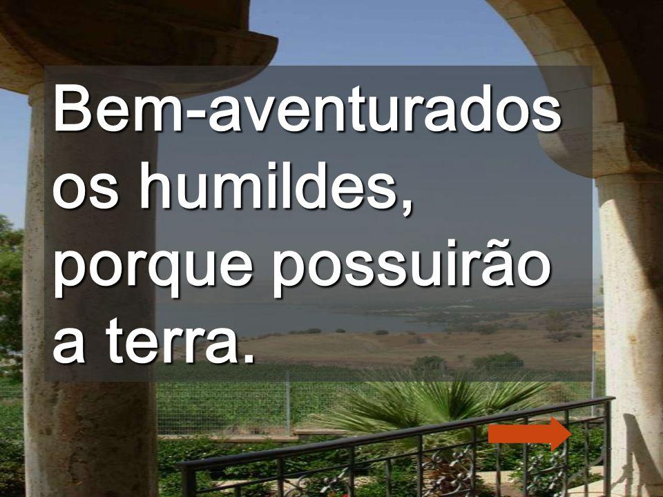 Bem-aventurados os que viveis com as mãos vazias Tens o coração sempre aberto