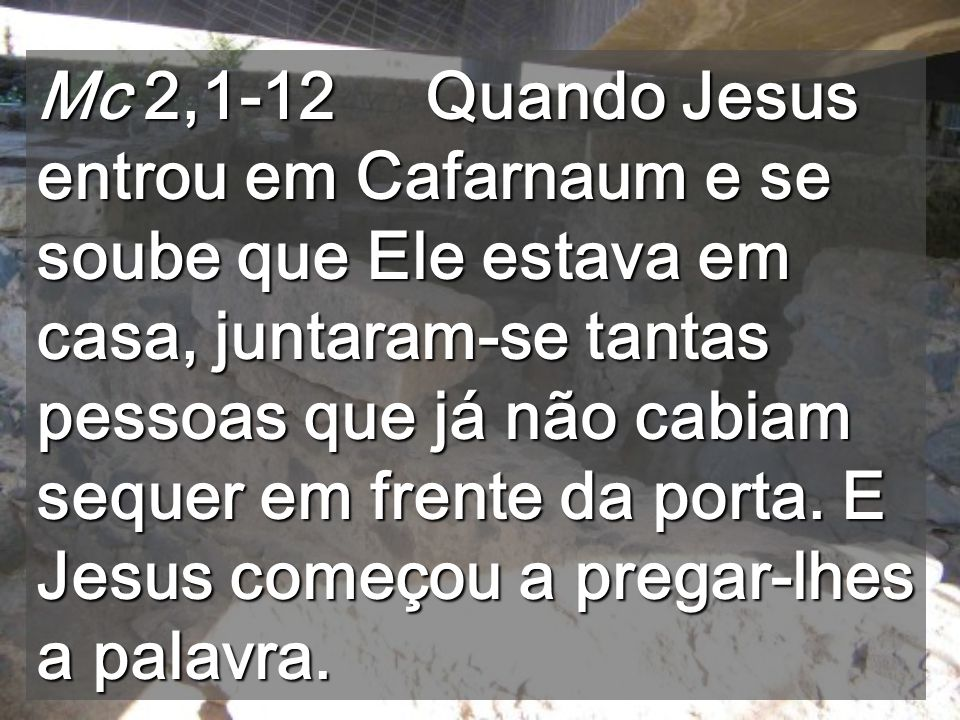 Perdoar é a novidade que Deus tinha prometido (1ª leitura: Is 43) Cafarnaum