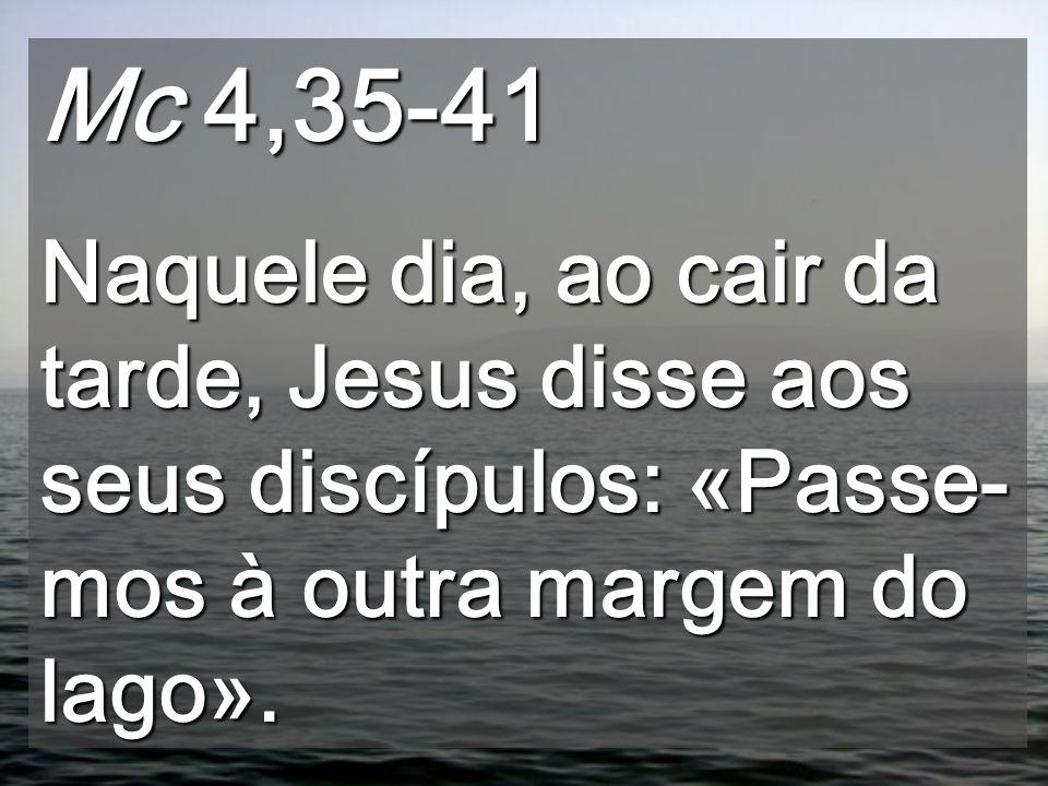 Hoje Jesus É o que domina o mar, como Yahvé, o SENHOR da natureza O lago de Genesaré, capaz de encrespar-se rapidamente, neste evangelho oferece uma l
