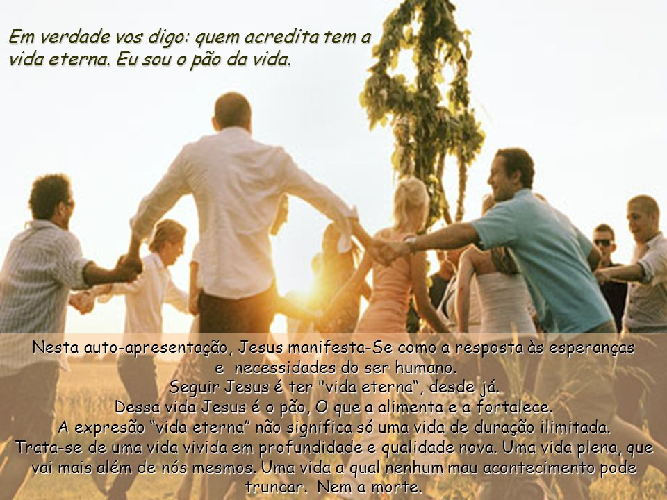 Jesus respondeu-lhes: –Não murmureis entre vós. Ninguém pode vir a Mim, se o Pai, que Me enviou, não o trouxer; e Eu ressuscitá-lo-ei no último dia. E