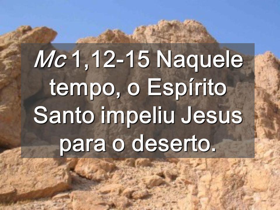 dizendo: «Cumpriu- se o tempo e está próximo o reino de Deus.