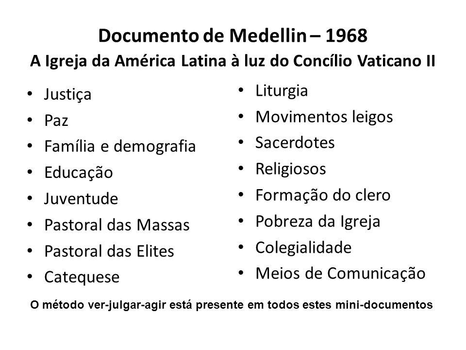 Documento de Medellin – 1968 A Igreja da América Latina à luz do Concílio Vaticano II Justiça Paz Família e demografia Educação Juventude Pastoral das
