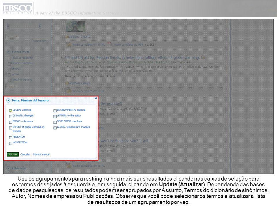 Use os agrupamentos para restringir ainda mais seus resultados clicando nas caixas de seleção para os termos desejados à esquerda e, em seguida, clicando em Update (Atualizar).