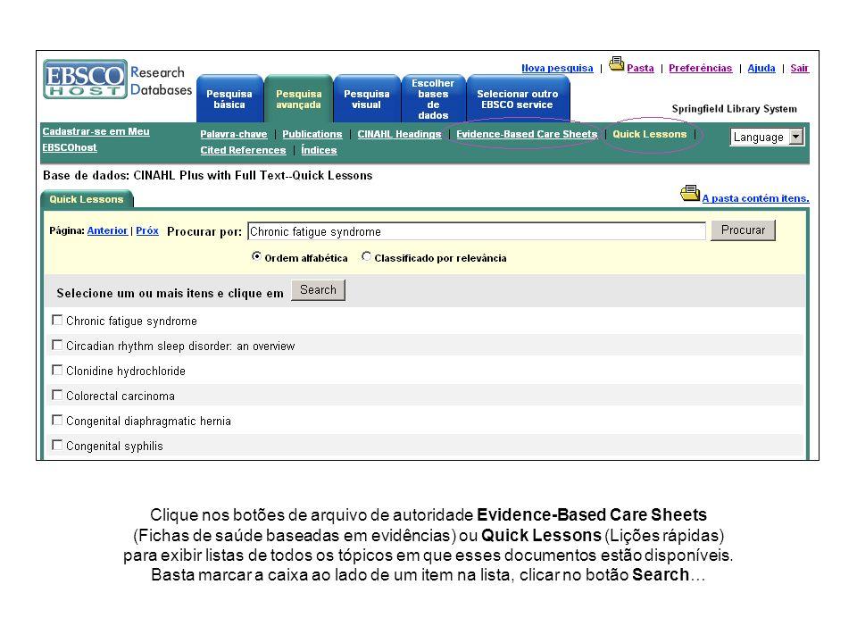 Clique nos botões de arquivo de autoridade Evidence-Based Care Sheets (Fichas de saúde baseadas em evidências) ou Quick Lessons (Lições rápidas) para