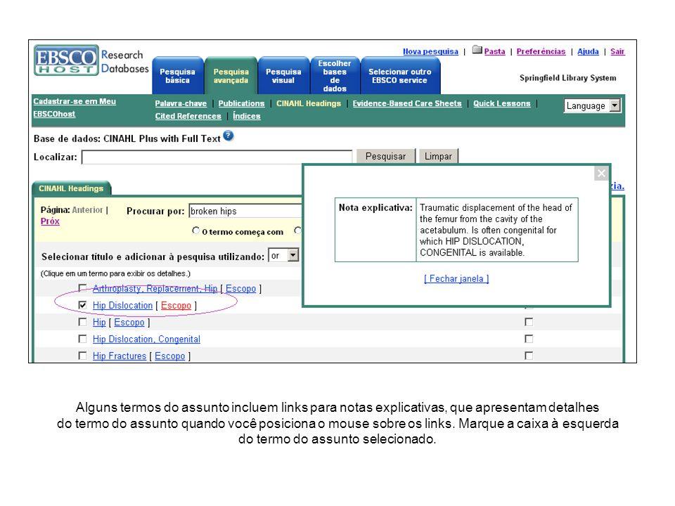 À direita da lista de termos do assunto, encontra-se a opção Major Concept (Principais conceitos) que, se selecionada, restringe os resultados aos artigos em que o assunto escolhido é um foco importante.