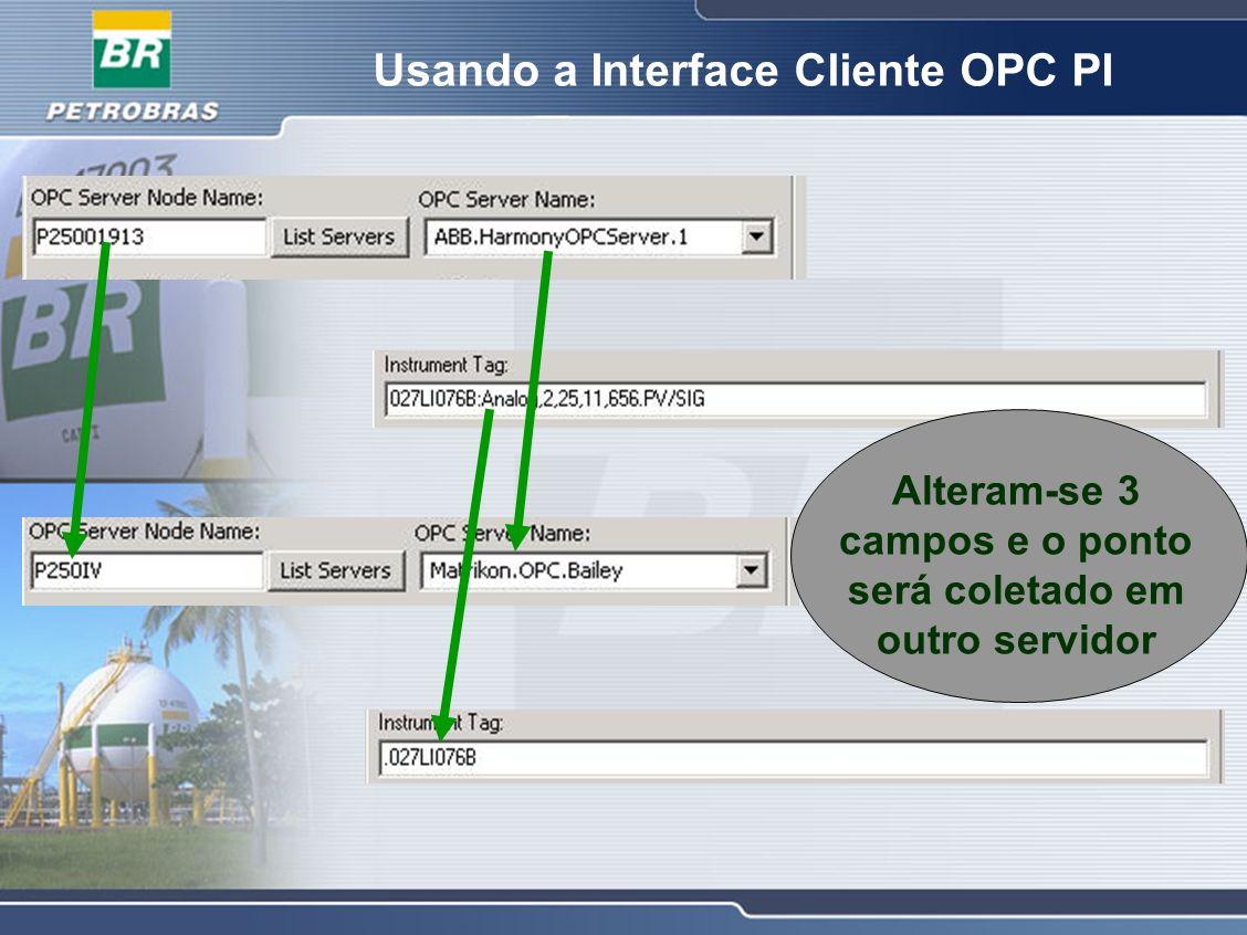 Usando a Interface Cliente OPC PI Alteram-se 3 campos e o ponto será coletado em outro servidor