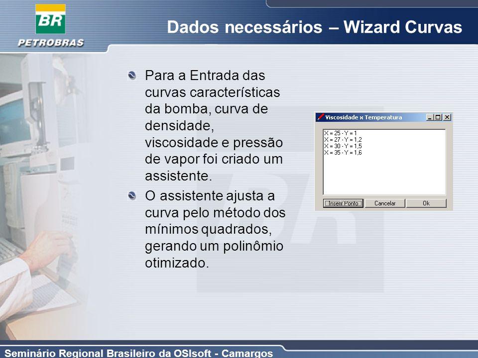 Seminário Regional Brasileiro da OSIsoft - Camargos Dados necessários – Wizard Curvas Para a Entrada das curvas características da bomba, curva de den
