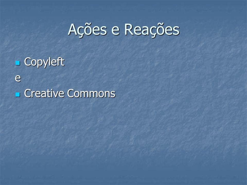 Ações e Reações Copyleft Copylefte Creative Commons Creative Commons